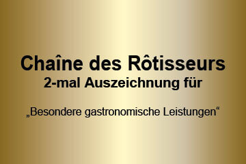 2-mal Auszeichnung von Chaîne des Rôtisseurs