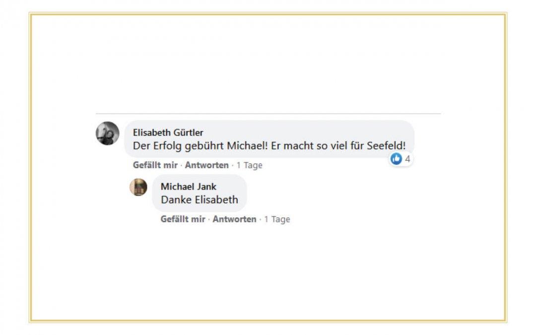 Referenz von Elisabeth Gürtler - Der Erfolg gebührt Michael! Er macht so viel für Seefeld!